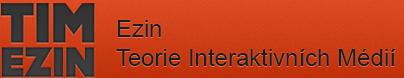 TIM EZIN - Magazín Teorie Interaktivních Médií